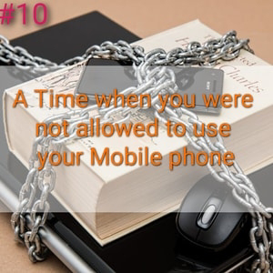 Describe a situation when you were not allowed to use your mobile phone, sample answer