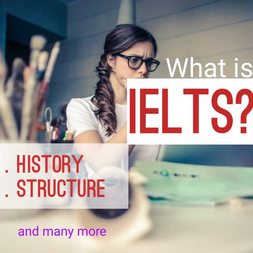 What is IELTS: Structure, History, and more?